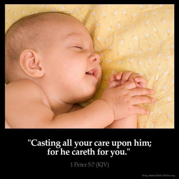 """Casting all your care upon Him; for He careth for you."""